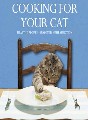 Cooking for Your Cat (Hardback)