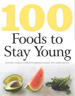 100 Foods to Stay Young (Paperback)