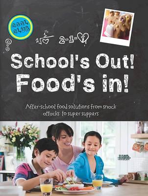 School's Out - Food's in (Hardback)