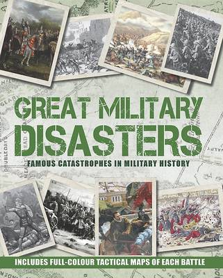 Great Military Disasters (Hardback)
