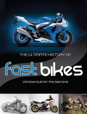 Ultimate History of Fast Bikes - Ultimate S. (Hardback)