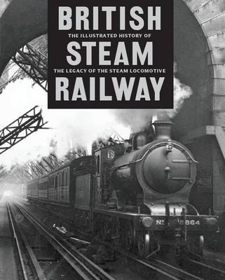 British Steam Railways (Hardback)