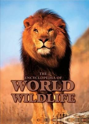 Encyclopedia of World Wildlife (Hardback)