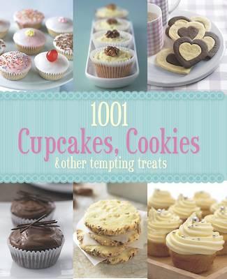 1001 Cupcakes, Cookies and Tempting Treats (Hardback)