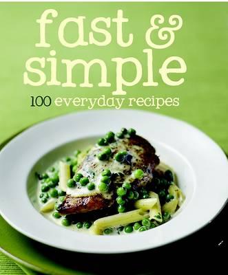 100 Recipes Fast & Simple (Hardback)