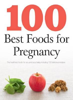 100 Best Foods for Pregnancy (Paperback)