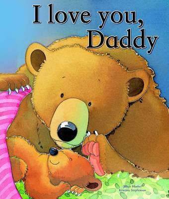 I Love You Daddy - I Love... (Paperback)