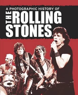 A Photographic History of the Rolling Stones (Hardback)