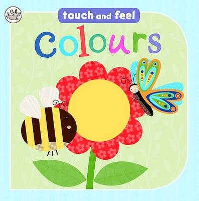 Little Learners - Colours: Touch and Feel (Board book)