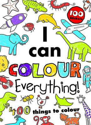 I Can Colour Everything!: 400 Things to Colour (Paperback)