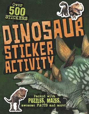 Dinosaur Sticker Activity: Packed with puzzles, mazes, awesome facts and more! (Paperback)