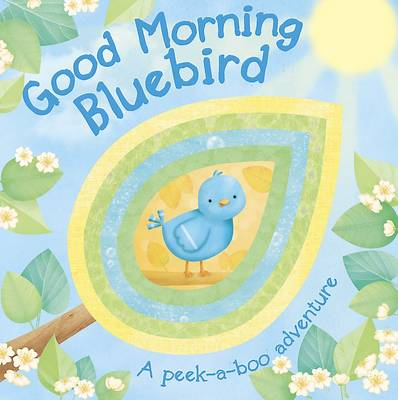 Good Morning Bluebird Peekaboo Board Book (Board book)