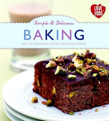 Simple & Delicious Baking (Hardback)