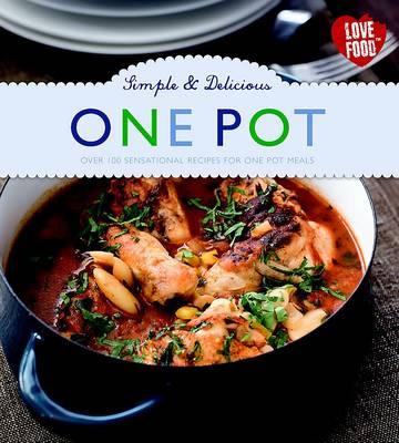 Simple & Delicious One Pot (Hardback)