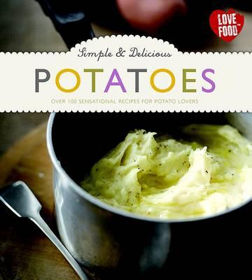 Simple & Delicious Potatoes (Hardback)