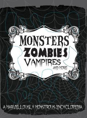 Monster Encyclopedia - Monsters, Zombies, Vampires and More (Hardback)