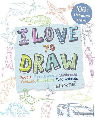 I Love to Draw (Hardback)