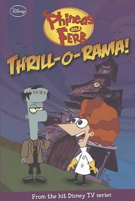 Disney Phineas & Ferb Fiction - Thril 'o' Rama (Paperback)