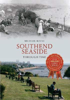 Southend Seaside Through Time - Through Time (Paperback)