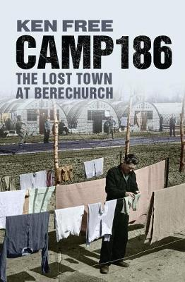 Camp 186: The Lost Town at Berechurch (Paperback)