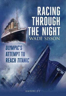 Racing Through the Night: Olympic's Attempt to Reach Titanic (Paperback)