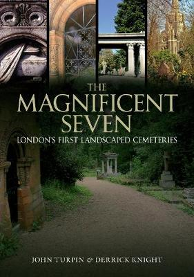 The Magnificent Seven: London's First Landscaped Cemeteries (Paperback)