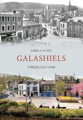 Galashiels Through Time Revised Edition - Through Time Revised Edition (Paperback)