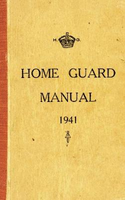 The Home Guard Manual 1941 (Paperback)