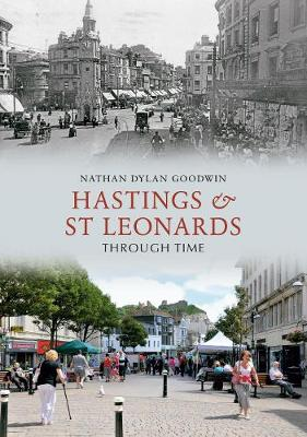 Hastings & St Leonards Through Time - Through Time (Paperback)