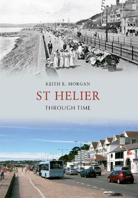 St Helier Through Time - Through Time (Paperback)