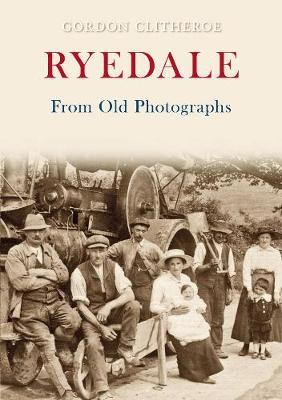 Ryedale From Old Photographs - From Old Photographs (Paperback)
