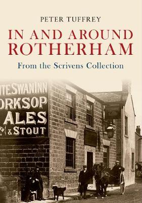 In and Around Rotherham: From the Scrivens Collection (Paperback)