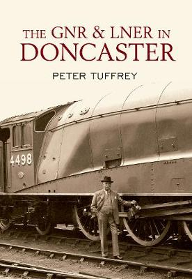 The GNR and LNER in Doncaster (Paperback)