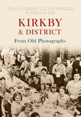 Kirkby & District From Old Photographs - From Old Photographs (Paperback)