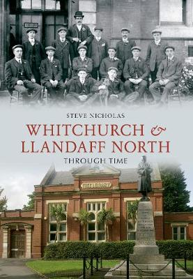 Whitchurch & Llandaff North Through Time - Through Time (Paperback)