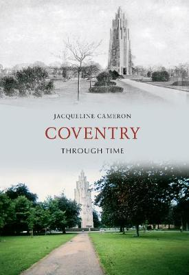 Coventry Through Time - Through Time (Paperback)
