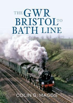 The GWR Bristol to Bath Line - The GWR ... (Paperback)