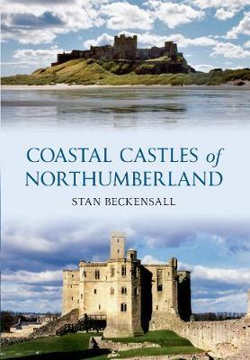 Coastal Castles of Northumberland (Paperback)