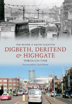 Digbeth, Deritend & Highgate Through Time - Through Time (Paperback)