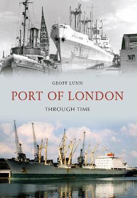 Port of London Through Time - Through Time (Paperback)