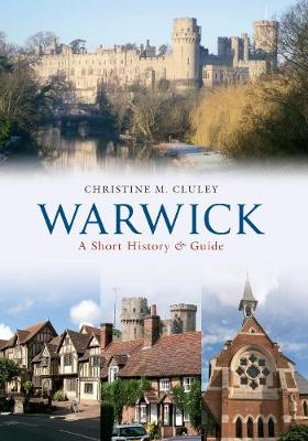Warwick A Short History and Guide (Paperback)