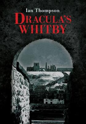 Dracula's Whitby (Paperback)