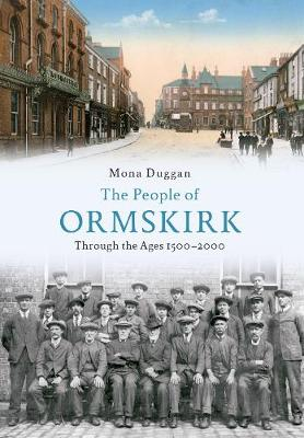 The People of Ormskirk: Through the Ages 1500-2000 (Paperback)