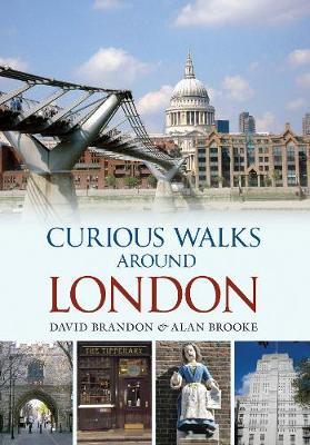Curious Walks Around London (Paperback)