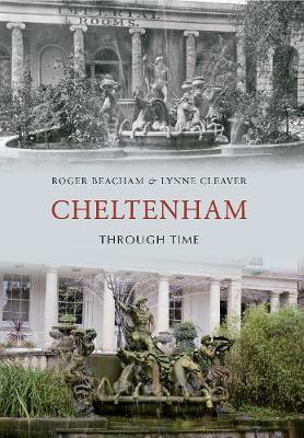 Cheltenham Through Time - Through Time (Paperback)