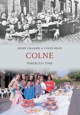 Colne Through Time - Through Time (Paperback)