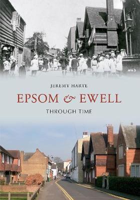 Epsom & Ewell Through Time - Through Time (Paperback)