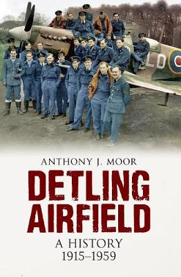 Detling Airfield: A History 1915-1959 (Paperback)