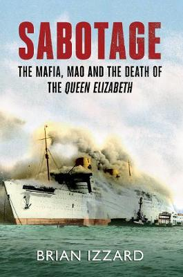 Sabotage: The Mafia, Mao and the Death of the Queen Elizabeth (Paperback)