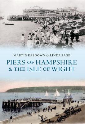 Piers of Hampshire & the Isle of Wight (Paperback)